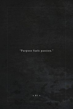 Purpose #Best-Life-Quotes, #Life-Quotes, #Purpose, #Quotes-And-Sayings