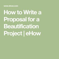 How to Write a Proposal for a Beautification Project | eHow