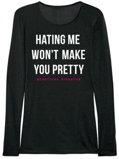 """Women's """"Hating Me"""" Long Sleeve Thermal by Beautiful Disaster (Black) ~ Just wish it weren't long sleeve."""