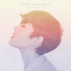 kina grannis.  elements.  may 6th.  it's very, very good.  also, it's very, very good.