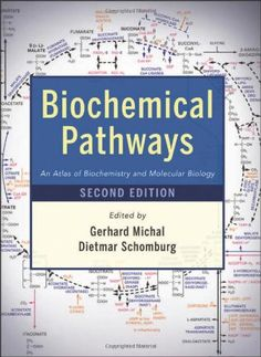 Biochemical pathways : an atlas of biochemistry and molecular biology / edited by Gerhard Michal, Dietmar Schomburg