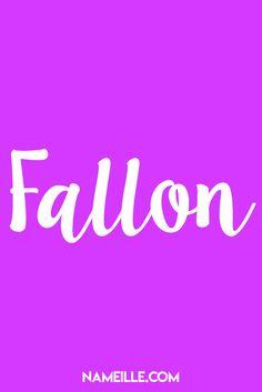 Fallon I Cool & Unique Names for Girls I Nameille.com