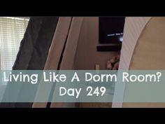 Living Like A Dorm Room? Day 259