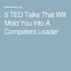 5 TED Talks That Will Mold You Into A Competent Leader