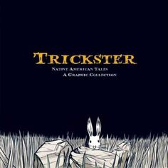 "This book was made with the collective effort of over 40 writers and artists, and presents 21 Native American trickster tales in graphic novel format.  ""Trickster : Native American tales : a graphic collection."""