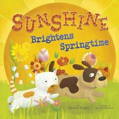 Who doesn't love springtime sun? Lyrical, rhyming text takes young readers on a journey with furry and feathery friends to experience spring sunshine with this delightful board book.