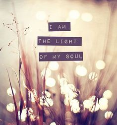 I am the light of my soul. I am beautiful, I am bountiful, I am bliss. I am. I am - Yogi Bhajan