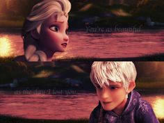 """""""Jack?"""" """"I'm here Elsa."""""""