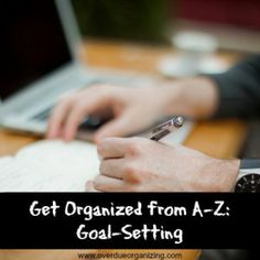 Get Organized from A-Z: Goal-Setting
