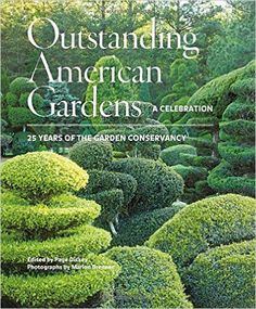 Amazon.com: Outstanding American Gardens: A Celebration: 25 Years of the Garden Conservancy (9781617691652): Page Dickey, Marion Brenner: Books
