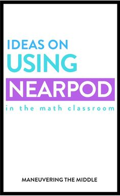 Ideas for using Nearpod to differentiate in your middle school math classroom. 4 ways to integrate Nearpod! Middle School Writing, Middle School Classroom, Flipped Classroom, Math Classroom, Google Classroom, High School, 7th Grade Math, Ninth Grade, Seventh Grade