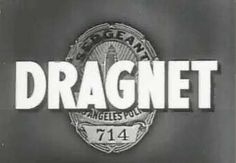 This is the title card to the 1951-1959 Dragnet.  The series is one of the most influential ever aired.