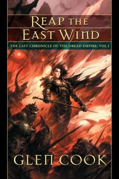 Glen Cook Reap the East Wind A child teams with a minor god to take revenge on the Dread Empire for what they did to him and his family.