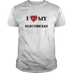 I love my Electrician - Get this Electrician tshirt for you or someone you love. Please like this product and share this shirt with a friend. Thank you for visiting this page. (Electrician Tshirts)