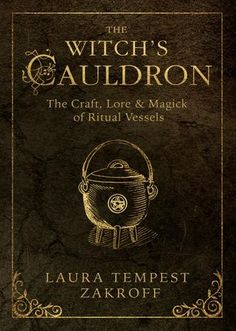 """Read """"The Witch's Cauldron The Craft, Lore & Magick of Ritual Vessels"""" by Laura Tempest Zakroff available from Rakuten Kobo. Explore the spellbinding history, tradition, and modern uses of the Witch's cauldron. From blessing and using your cauld. Occult Books, Witchcraft Books, Wiccan Books, Witchcraft Supplies, Magick Book, Grimoire Book, Magick Spells, Witch Wand, Witches Cauldron"""
