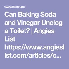 Can Baking Soda and Vinegar Unclog a Toilet? | Angies List https://www.angieslist.com/articles/can-baking-soda-and-vinegar-unclog-toilet.htm?cid=eml_mbr_newsletter_paid_20160918&et_cid=38375698&et_rid=1074664873
