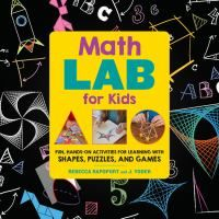 Book Jacket for: Math lab for kids : fun, hands-on activities for learning with shapes, puzzles, and games
