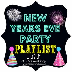 R & R Workshop: New Years Eve Playlist
