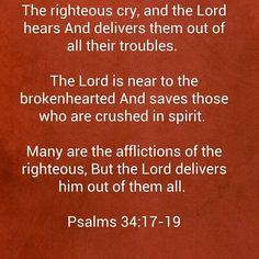 The Lord is near the brokenhearted.