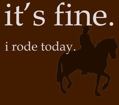 Riding makes everything better.
