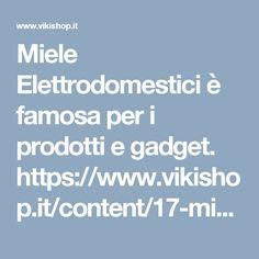 Miele Elettrodomestici è famosa per i prodotti e gadget. https://www.vikishop.it/content/17-miele-elettrodomestici #mieleelettrodomestici #vikishop #mieleprodotti