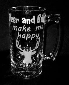 Funny Etched Glass Beer Mug Bar Quality Deer and Beer Make Me Happy, You Not So Much by CronusCustoms on Etsy