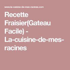 Recette Fraisier(Gateau Facile) - La-cuisine-de-mes-racines