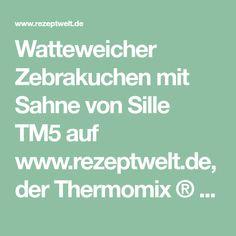 Watteweicher Zebrakuchen mit Sahne von Sille TM5 auf www.rezeptwelt.de, der Thermomix ® Community
