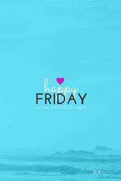 """""""Happy Friday! Let the weekend begin"""" #friday #weekend #beach #water #heart #quotes #pinterest #qotd #canva #annmccartney @annmccartney"""