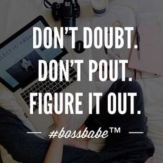 boss babe quotes quote of the day business women woman entrepreneur be your own woman don't settle motivational girls love confidence chase your dreams success teach #danailyasbedroom