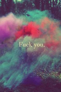 fuck you quotes quote words word life colours colourful pink purple blue hipster swag hipsters love