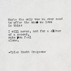 Typewriter Series by Tyler Knott Gregson The Words, Cool Words, Poem Quotes, Words Quotes, Life Quotes, Qoutes, Crush Quotes, Sad Love Quotes, Quotes To Live By