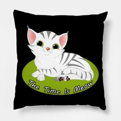 The Time Is Mrow - The Time Is Mrow - Pillow | TeePublic Pillow Cover Design, Pillow Covers, Throw Pillows, Cats, Pillow Case Dresses, Cushions, Gatos, Pillow Protectors, Kitty Cats