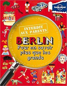 Guide interdit aux parents : Berlin, pour en savoir plus que les grands #berlin #guide #voyage #allemagne