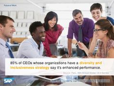85% of CEOs with a diversity and inclusiveness strategy say it's enhanced performance
