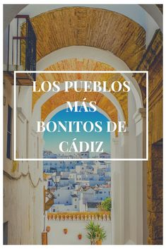 Los 8 pueblos con más encanto de Cádiz Rv Travel, Wanderlust Travel, Travel Guide, Like A Local, Andalusia, Beautiful Places To Visit, Spain Travel, Traveling By Yourself, How To Plan