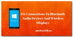 Fix Connections To Bluetooth Audio Devices And Wireless Displays in Windows 10 mobile  #Bluetoothaudio #Windows10mobile #Windows10mobile #wirelessdisplays
