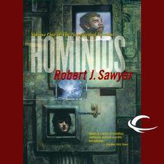 Robert J. Sawyer – The Neanderthal Parallax 1 – Hominids