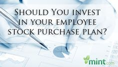Should You Invest in Your Employee Stock Purchase Plan? :: Mint.com/blog