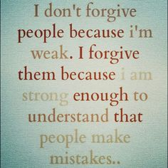 Forgiveness Quotes, Sayings, Images, Pics and Lines Love Me Quotes, Quotes To Live By, Life Quotes, I Forgive You Quotes, Meaningful Quotes, Inspirational Quotes, Favorite Quotes, Best Quotes, Quote Life