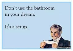 dont-use-bathroom-in-your-dream-its-a-setup-ecard