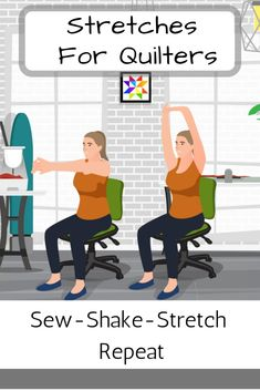 Overhead Stretch and Reach A great stretch to do while waiting for your bobbin to load. You probably already do it without even realizing it! Interlock your fingers in front, then turn palms outward and press upwards overhead. Hold for 20-30 seconds.  Add a little side bend to stretch out our obliques.  If you've been sewing for hours, stand up and add a little shake before you stretch.