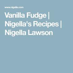 Vanilla Fudge   Nigella's Recipes   Nigella Lawson