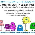 Monster Speech: Apraxia Packet for Early Sound Sequencing This packet was created for students with severe speech sound  disorders or apraxia of speech who have difficulty with consistency of phoneme produ...