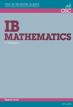 Mathematics Higher Level IB Revision Guide - For Exams 2014 Onwards