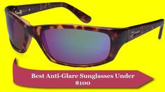 52c65313ce0b Best+Anti-Glare+Sunglasses+Under+ 100