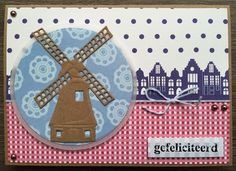 LindaCrea: Ik Hou van Holland Dutch Tulip, Wind Of Change, Marianne Design, Windmill, Diy Cards, Netherlands, Card Making, Scrap, Christmas Decorations