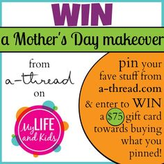Win a Mothers Day Makeover from athread and My Life and Kids