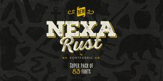 Check out the Nexa Rust font at Fontspring. Nexa Rust from Fontfabric Type Foundry is a multifaceted font system consisting of font sub-families Sans, Slab, Script, Handmade and Extras.