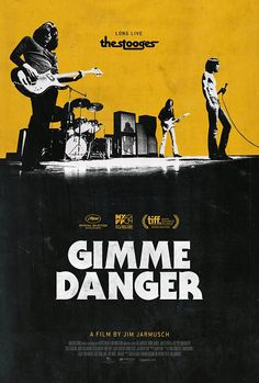 "gimme danger : [2016] like most bands, they morphed from humble beginnings and it's always been about the music, not labels. the only outstanding question: where/when did the stage name ""iggy pop"" come from?  [seen @theroxie 11/26/16]"